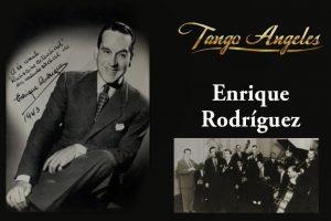 Enrique Rodriguez, el tanguero que te hacía bailar