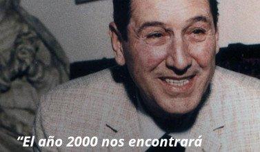"""15. """"El año 2000 nos encontrará unidos y dominados"""" - Juan-Domingo-Perón - Frases y Populares Argentina"""