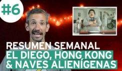 El Diego, Hong Kong y Naves alienígenas - Resumen #6 en Un País Generoso!