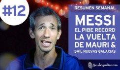 Messi el pibe récord, la vuelta de Mauricio & 5.000 nuevas galaxias - Resumen #12 en Un País Generoso