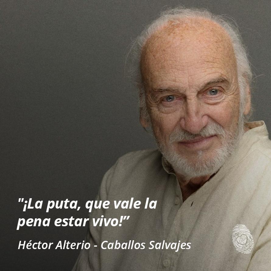 """11. """"La puta que vale la pena estar vivo"""" - Hector-Alterio- Frases y Populares Argentina"""