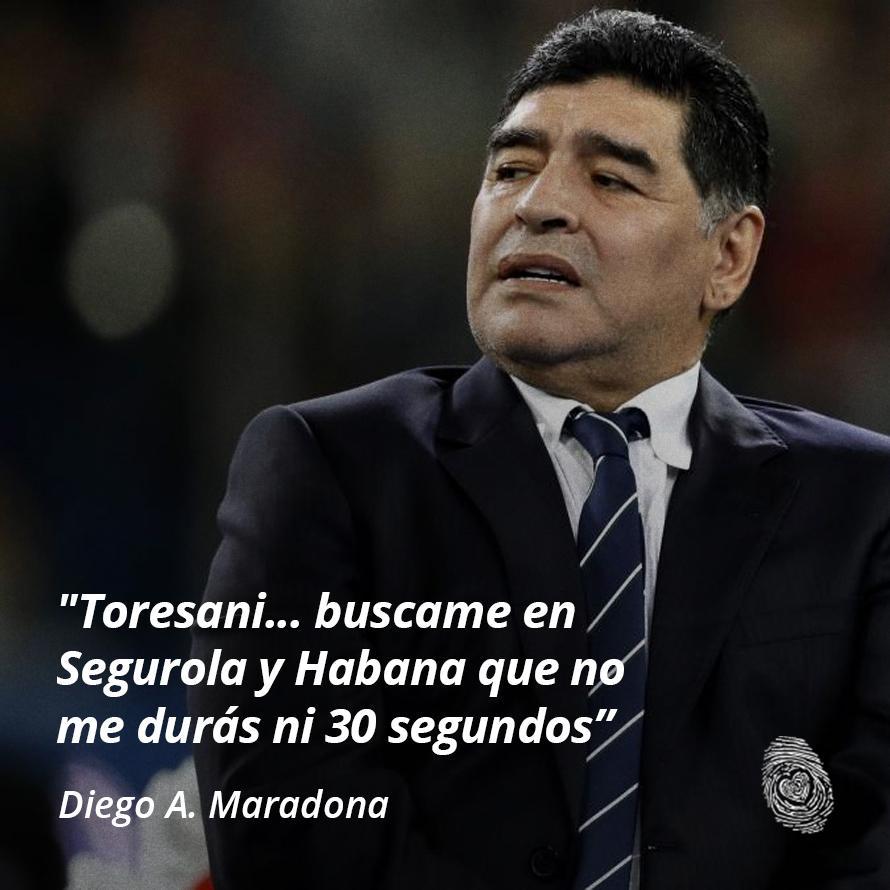 """12. """"Toresani, bucame en Segurola y Habana que no me durás ni 30 segundos"""" - Diego-Maradona - Frases y Populares Argentina"""